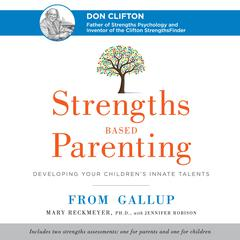 Strengths Based Parenting by Mary Reckmeyer audiobook