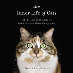 The Inner Life of Cats by Thomas McNamee audiobook