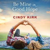 Be Mine in Good Hope by  Cindy Kirk audiobook