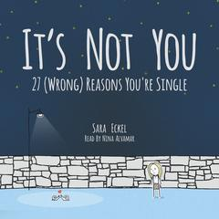 It's Not You: 27 (Wrong) Reasons You're Single by Sara Eckel audiobook