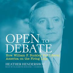 Open to Debate by Heather Hendershot audiobook