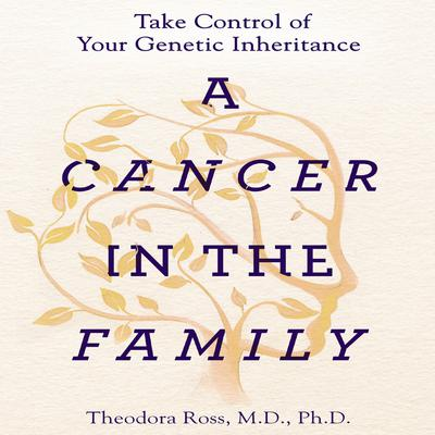 A Cancer in the Family by Theodora Ross audiobook