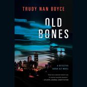 Old Bones by  Trudy Nan Boyce audiobook