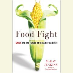 Food Fight by McKay Jenkins audiobook