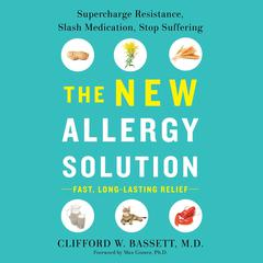 The New Allergy Solution by Clifford Bassett audiobook