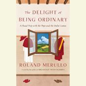 The Delight of Being Ordinary by  Roland Merullo audiobook
