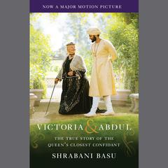 Victoria & Abdul (Movie Tie-in) by Shrabani Basu audiobook