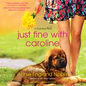 Just Fine with Caroline by  Annie England Noblin audiobook