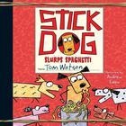 Stick Dog Slurps Spaghetti by Tom Watson