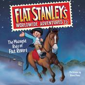 Flat Stanley's Worldwide Adventures #13: The Midnight Ride of Flat Revere Unabri by  Jeff Brown audiobook