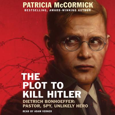 The Plot to Kill Hitler by Patricia McCormick audiobook