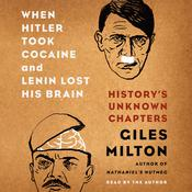 When Hitler Took Cocaine and Lenin Lost His Brain by  Giles Milton audiobook