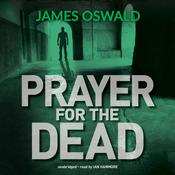 Prayer for the Dead by  James Oswald audiobook