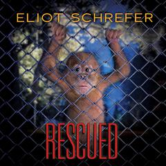 Rescued by Eliot Schrefer audiobook
