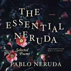 The Essential Neruda by Pablo Neruda