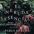 El Neruda Esencial by Pablo Neruda