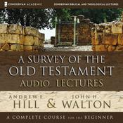 A Survey of the Old Testament: Audio Lectures by  John H. Walton audiobook