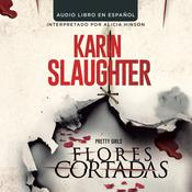 Flores cortadas by  Karin Slaughter audiobook