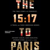 The 15:17 to Paris by  Anthony Sadler audiobook