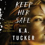 Keep Her Safe by  K. A. Tucker audiobook