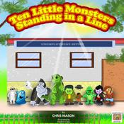 Ten Little Monsters Standing in a Line by  Chris Mason audiobook