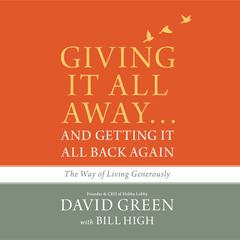 Giving It All Away...and Getting It All Back Again by David Green audiobook