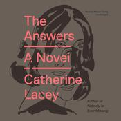 The Answers by  Catherine Lacey audiobook