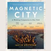 Magnetic City by  Justin Davidson audiobook