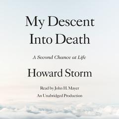 My Descent Into Death by Howard Storm audiobook