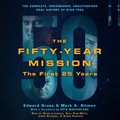 The Fifty-Year Mission: The Complete, Uncensored, Unauthorized Oral History of Star Trek: The First 25 Years by  Seth MacFarlane audiobook