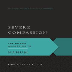 Severe Compassion by Gregory D. Cook audiobook