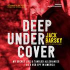 Deep Undercover by Jack Barsky