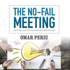 The No-Fail Meeting by Omar Periu audiobook
