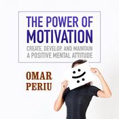 The Power of Motivation by  Omar Periu audiobook