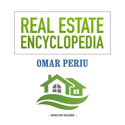 Real Estate Encyclopedia by Omar Periu audiobook