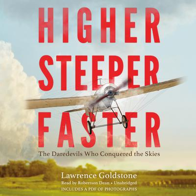 Higher, Steeper, Faster by Lawrence Goldstone audiobook