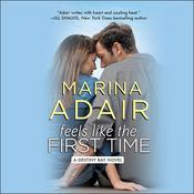 Feels like the First Time by  Marina Adair audiobook