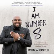 I Am Number 8 by  John W. Gray III audiobook