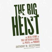 The Big Heist by  Anthony M. DeStefano audiobook