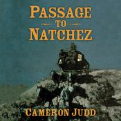 Passage to Natchez by  Cameron Judd audiobook