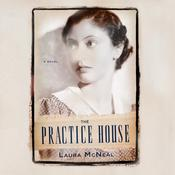 The Practice House by  Laura McNeal audiobook