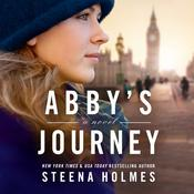 Abby's Journey by  Steena Holmes audiobook