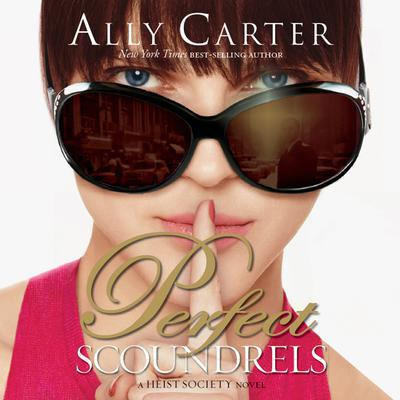 Perfect Scoundrels by Ally Carter audiobook