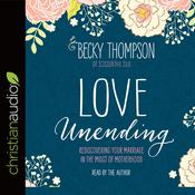 Love Unending by  Becky Thompson audiobook