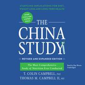 The China Study, Revised and Expanded Edition by  T. Colin Campbell PhD audiobook