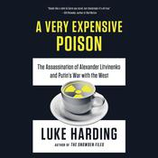 A Very Expensive Poison by  Luke Harding audiobook