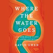 Where the Water Goes by  David Owen audiobook