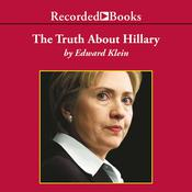 The Truth About Hillary by  Edward Klein audiobook