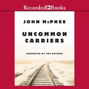 Uncommon Carriers by  John McPhee audiobook