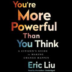 You're More Powerful Than You Think by Eric Liu audiobook